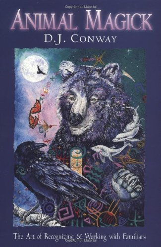Animal Magick: The Art of Recognizing and Working with Familiars - Animal Magic