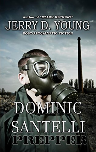 Dominic Santelli, Prepper by [Young, Jerry D.]