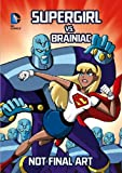 Supergirl vs. Brainiac, Scott Sonneborn, 1434260151