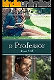 O Professor - Prova Final (O Professor 4)
