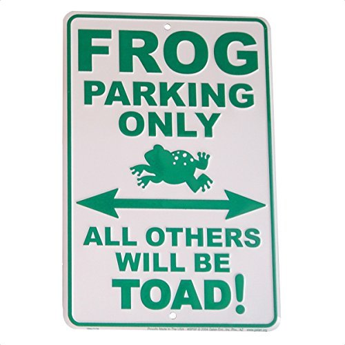 Frog Sign - Frog Parking Only All Other Will Be Toad Tin Sign