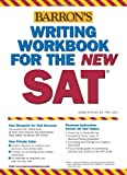 Writing Workbook for the New SAT (Barron's Writing Workbook for the New Sat)