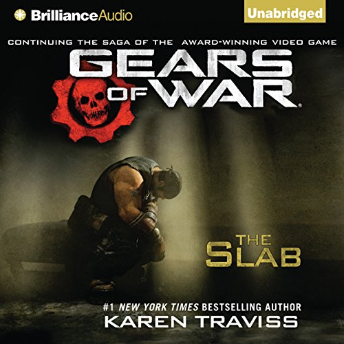 Gears of War: The Slab by Brilliance Audio