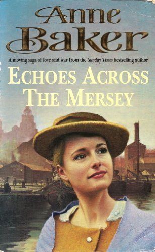 Echoes Across The Mersey A Poignant Saga Of Love In A Desperate