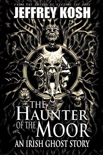 The Haunter of the Moor: An Irish Ghost Story -