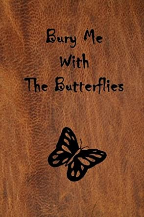Bury Me With The Butterflies