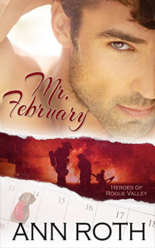 Book: Mr. February (Heroes of Rogue Valley - Calendar Guys Book 2) by Ann Roth