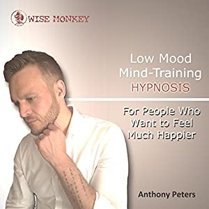Low Mood Mind-Training Hypnosis Audiobook