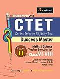 Central Teacher Eligibility Test CTET Success Master Paper - II: Maths and Science Teacher Selection Class VI-VIII