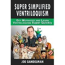 Super Simplified Ventriloquism