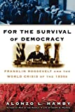 For the Survival of Democracy, Alonzo Hamby, 1416568212