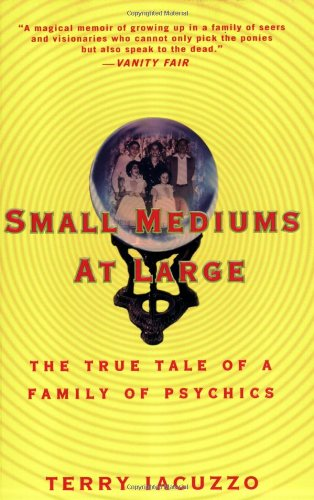 Small Mediums At Large  The True Tale Of A Family Of Psychics