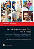 img - for Labor Policy to Promote Good Jobs in Tunisia: Revisiting Labor Regulation, Social Security, and Active Labor Market Programs (Directions in Development) book / textbook / text book
