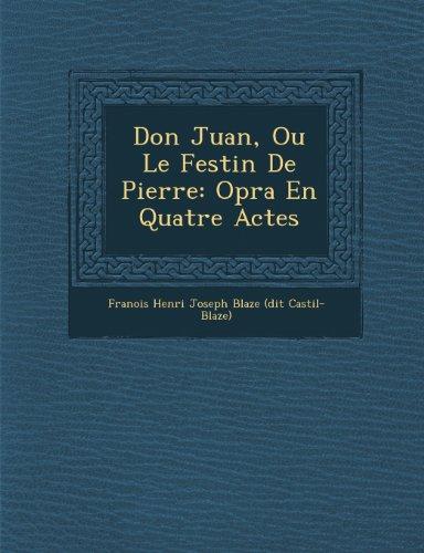 Don Juan, Ou Le Festin de Pierre: Op Ra En Quatre Actes (French Edition)