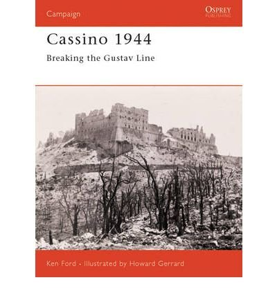 [(Cassino 1944: Breaking the Gustav Line)] [Author: Ken Ford] published on (May, 2004) PDF