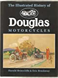 Illustrated History of Douglas Motorcycles, Harold Briercliffe, 0854297995