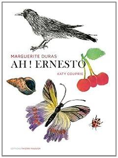 Ah ! Ernesto, Duras, Marguerite