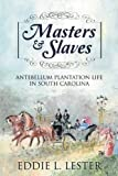 Masters and Slaves, Eddie L. Lester, 1600479561