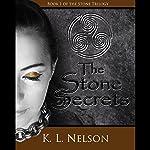 The Stone of Secrets: Stone Trilogy, Book 1 | K. L. Nelson