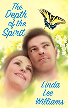 The Depth of the Spirit (Faith, Hope, & Love, Book 2) by [Williams, Linda Lee]