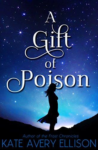 A Gift of Poison (The Kingmakers