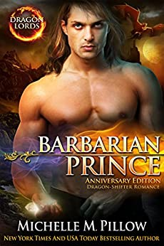 Barbarian Prince: Dragon-Shifter Romance (Dragon Lords Anniversary Edition) by [Pillow, Michelle M.]