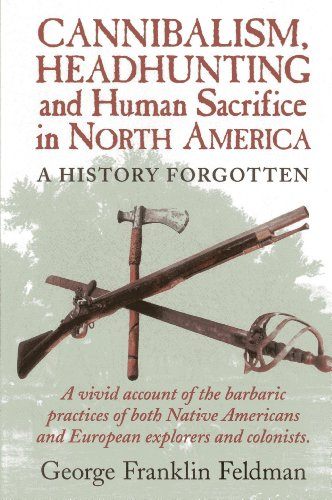 cannibalism-headhunting-and-human-sacrifice-in-north-america-a-history-forgotten