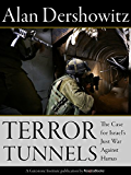 Terror Tunnels: The Case for Israel's Just War Against Hamas