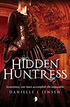 Hidden Huntress by Danielle L. Jensen young adult fantasy book reviews