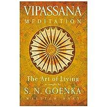 The Art of Living: Vipassana Meditation