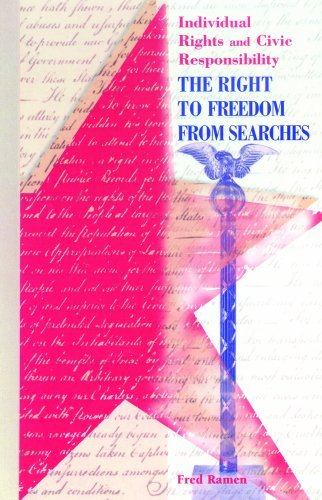 By Fred Ramen The Right to Freedom from Searches (Individual Rights and Civic Responsibility) [Library Binding] pdf