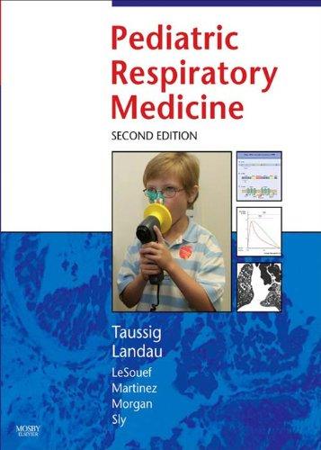 Pediatric Respiratory Medicine E-Book (Taussing, Pediatric Respiratory Medicine) - Chest Media Louis