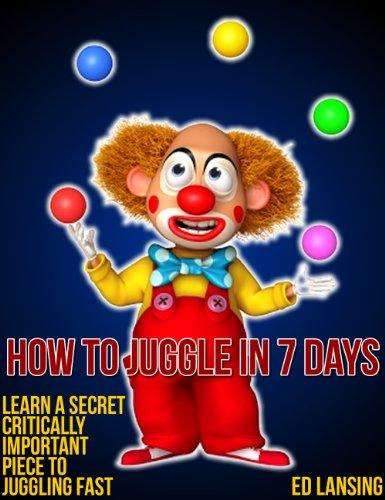 How To Juggle In 7 Days por Ed Lansing