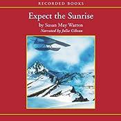 Expect the Sunrise  | Susan May Warren