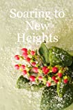 Soaring to New Heights, Martha J. Griffin, 1430327855