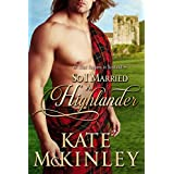 So I Married a Highlander (What Happens In Scotland Book 2)