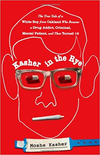 Kasher in the Rye: The True Tale of a White Boy from Oakland Who ...