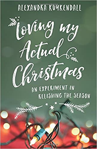 Alexandra Kuykendall, author of Loving My Actual Christmas | Q&A