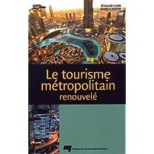 Tourisme métropolitain renouvelé Le