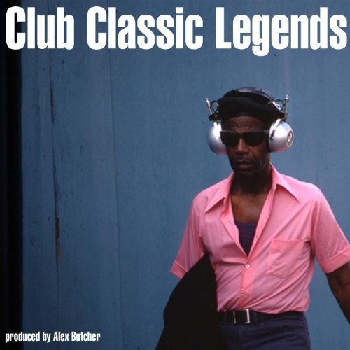 Club classic legends produced by alex butcher by various for Classic club music