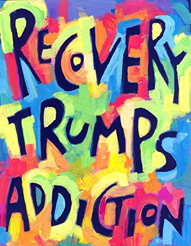 Recovery trumps Addiction  Inspiring Sober Gift Positive Quote 12 step Poster