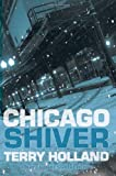 Chicago Shiver, Terry Holland, 0615396305