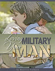 Loving Your Military Man: A Study for Women Based on Philippians 4:8