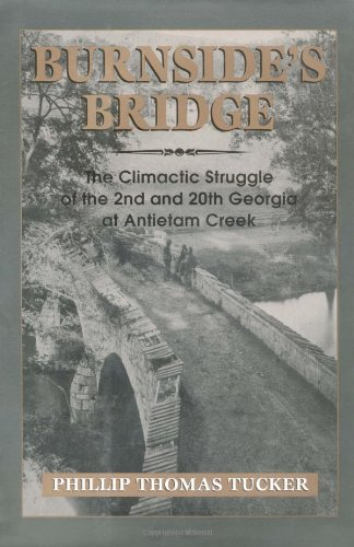 Burnside's Bridge: The Climactic Struggle of the 2nd and 20th Georgia at Antietam - Outlets Georgia Prime