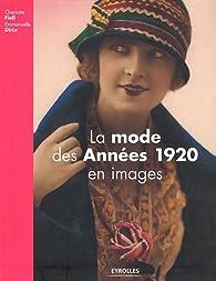 La mode des années 1920 en images par Charlotte Fiell