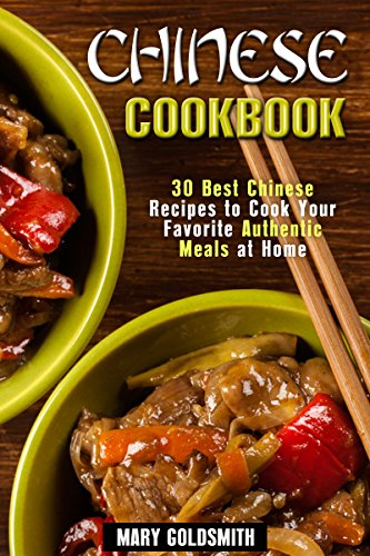 Chinese cookbook 30 best chinese recipes to cook your favorite chinese cookbook 30 best chinese recipes to cook your favorite authentic meals at home forumfinder Gallery