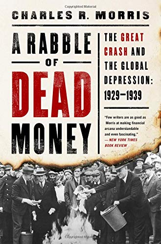 Download A Rabble of Dead Money: The Great Crash and the Global Depression: 1929-1939 ebook