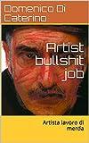 img - for Artist bullshit job: Artista lavoro di merda (Cagliari Art Magazine Vol. 1) (Italian Edition) book / textbook / text book