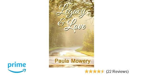 Legacy And Love Paula Mowery 9781940099538 Amazon Books