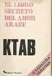 KTAB EL LIBRO SECRETO DEL AMOR ARABE. El kamasutra